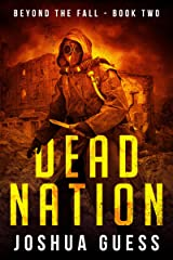Dead Nation (Beyond The Fall Book 2) Kindle Edition