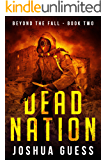 Dead Nation (Beyond The Fall Book 2)