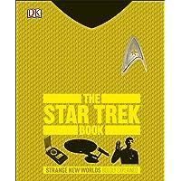 The Star Trek Book: Strange New Worlds Boldly Explained