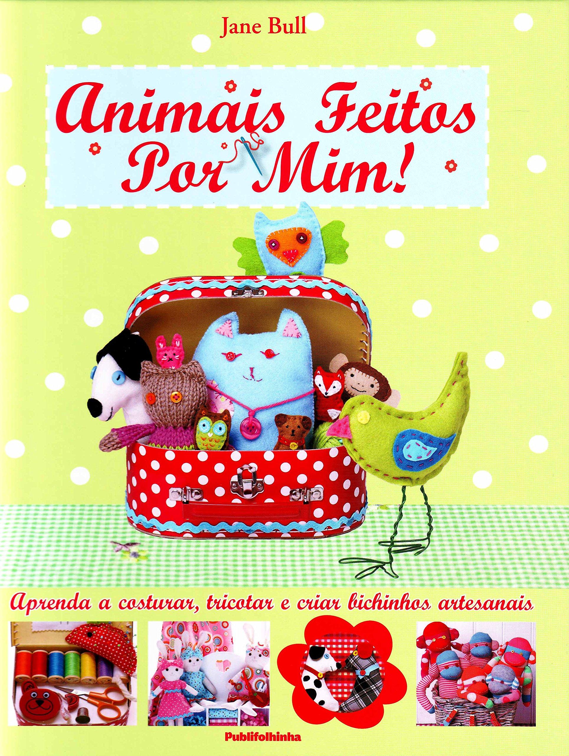 Animais Feitos Por Mim (Em Portuguese do Brasil): Jane Bull: 9788582330142: Amazon.com: Books