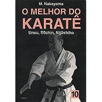 O Melhor do Karatê Vol. 10: Unsu, Sochin, Nijushiho: Volume 10