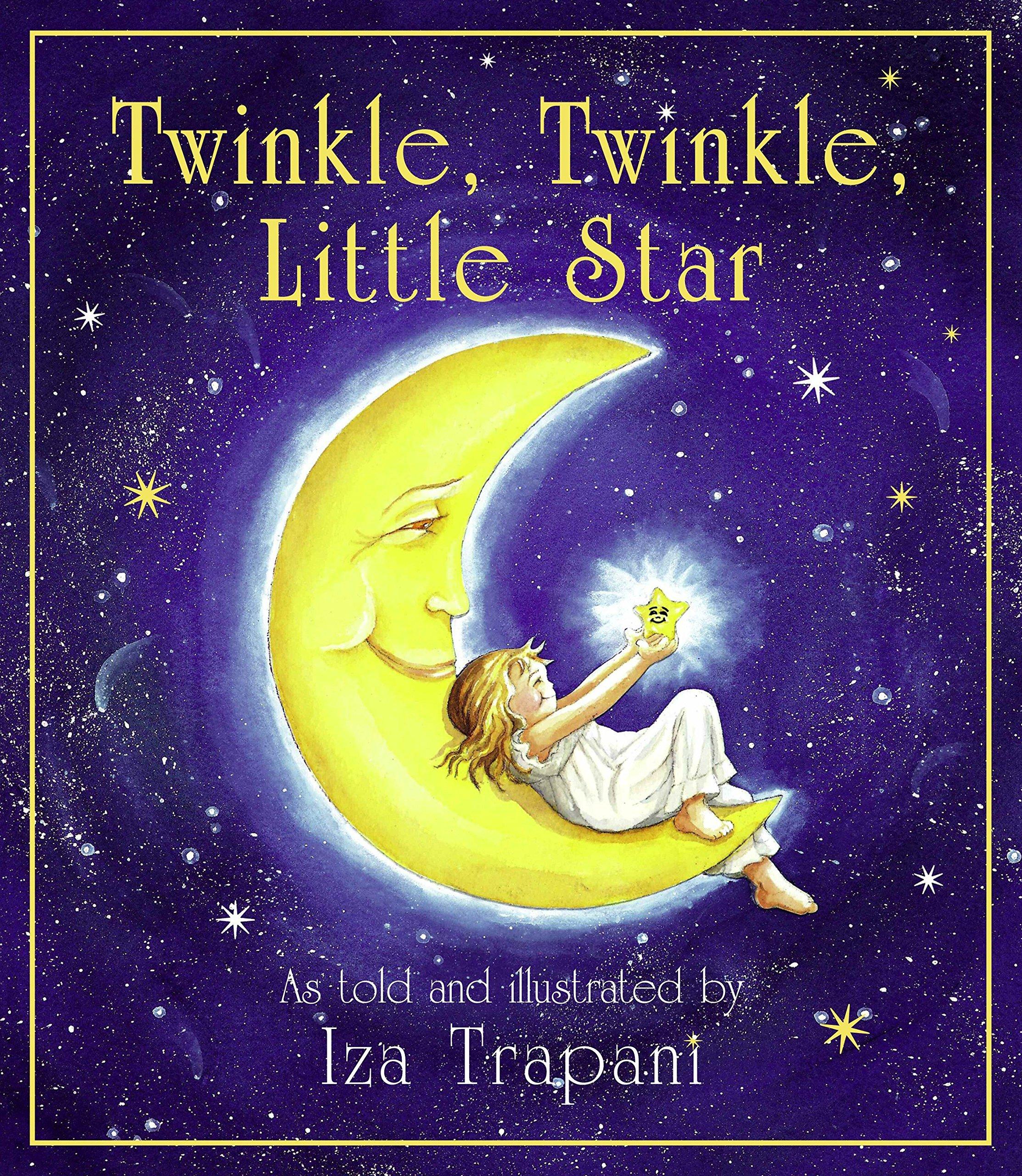 2bba3d1f6 Amazon.com: Twinkle, Twinkle, Little Star (Iza Trapani's Extended Nursery  Rhymes) (9781879085701): Iza Trapani: Books
