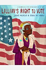 Lillian's Right to Vote: A Celebration of the Voting Rights Act of 1965 Kindle Edition