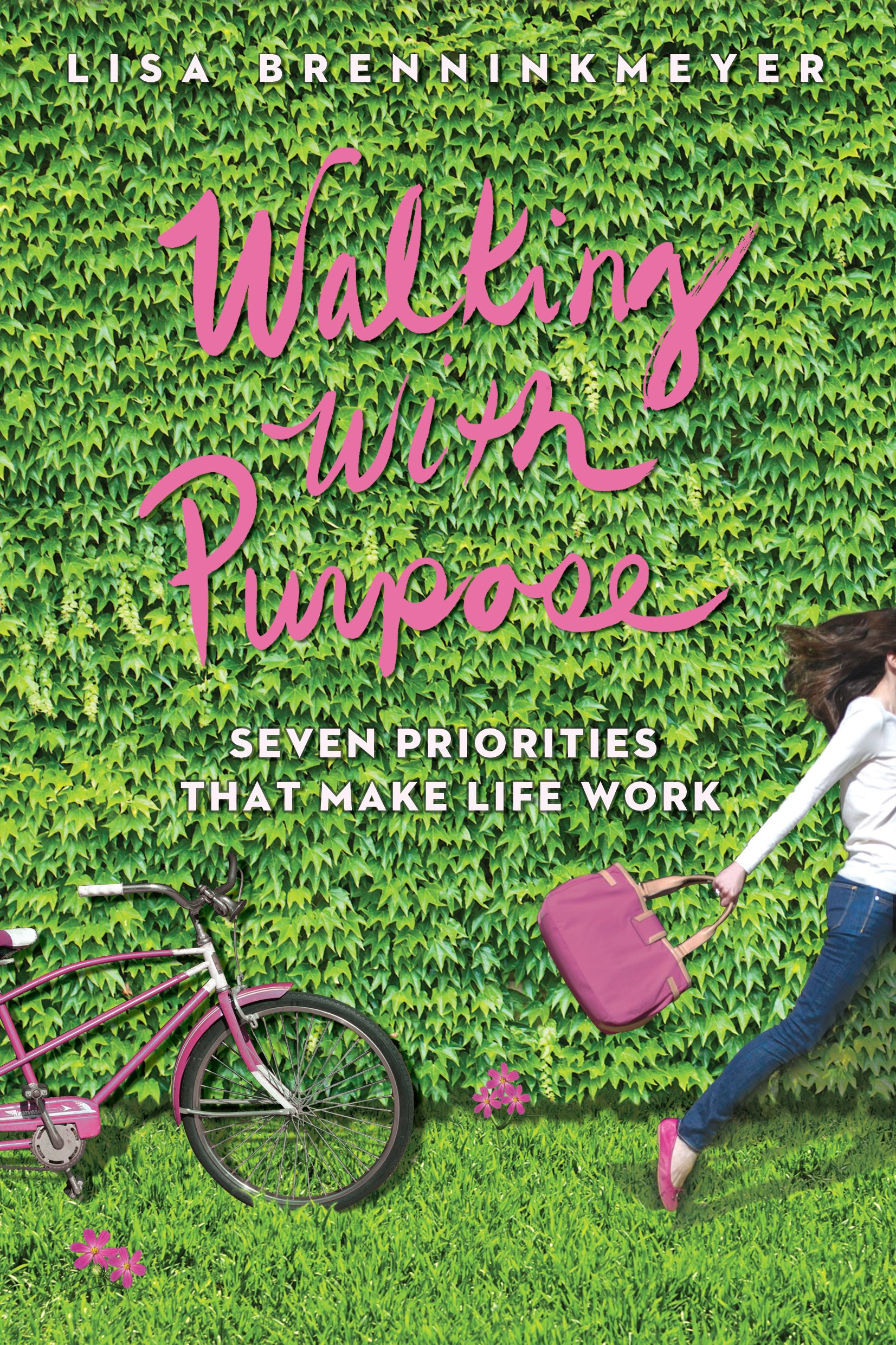 Walking with Purpose: Seven Priorities That Make Life Work