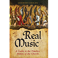 Real Music: A Guide to the Timeless Hymns of the Church (English Edition)