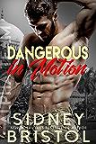 Dangerous in Motion (Aegis Group Alpha Team Book 4)