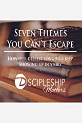 Seven Themes You Can't Escape: How Our Deepest Longings Keep Showing Up in Story Audible Audiobook