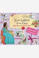 Love Letters from God; Bible Stories for a Girl's Heart Kindle Edition