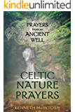 Celtic Nature Prayers Volume 1: Prayers from an Ancient Well (English Edition)