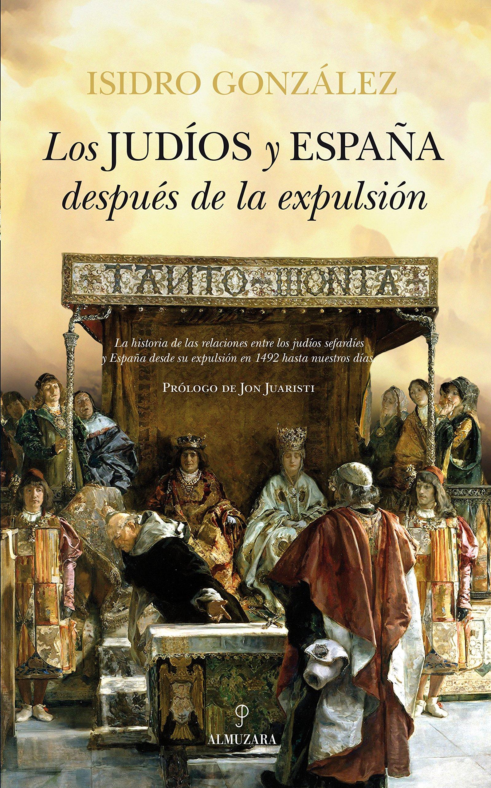 Los Judíos y España Después De La Expulsión: 1 Historia: Amazon.es: González García, Isidro: Libros