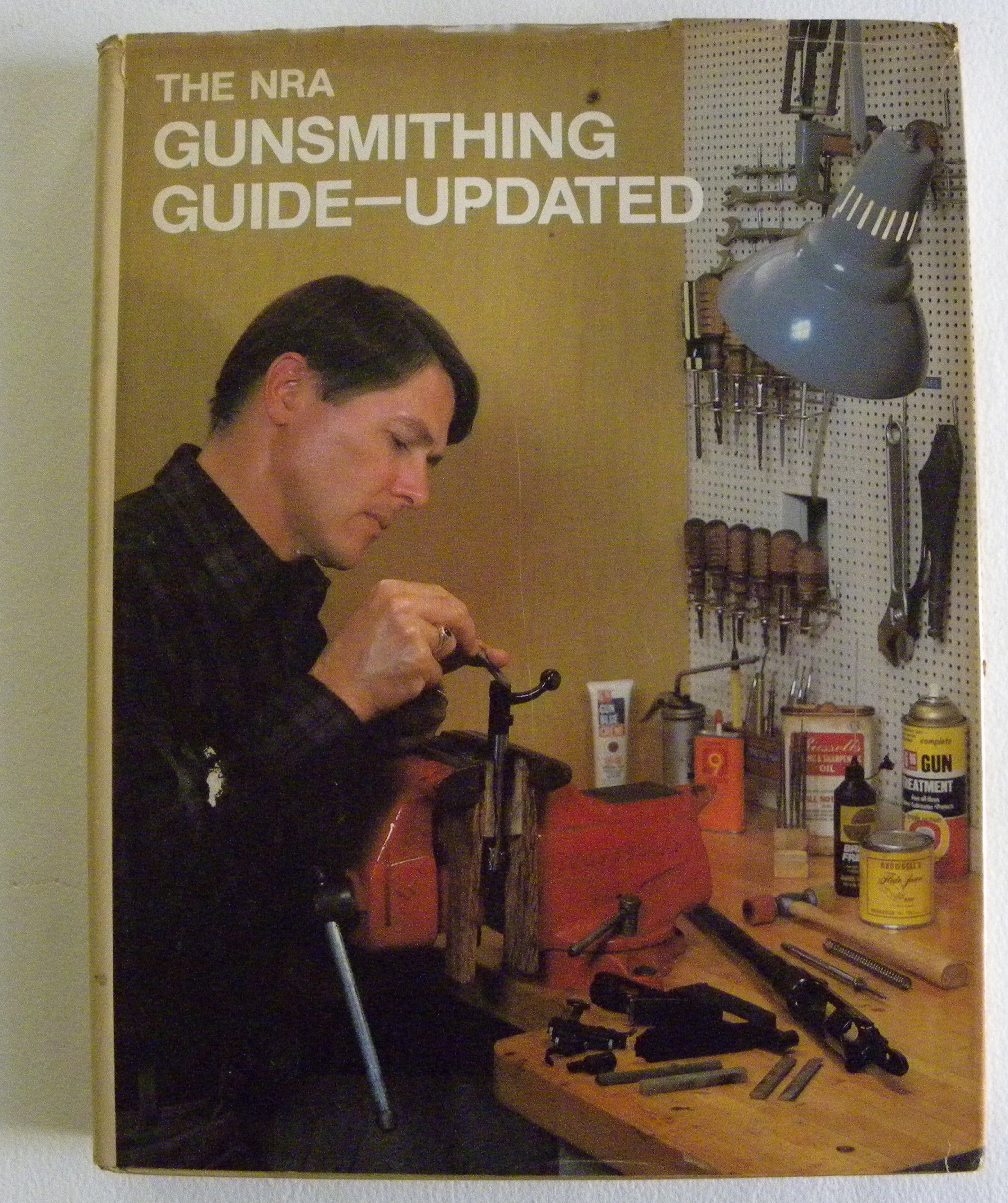 the nra gunsmithing guide updated ken raynor brad fenton rh amazon com