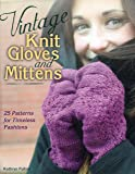 Vintage Knit Gloves and Mittens: 25 Patterns for Timeless Fashions
