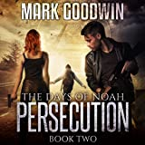 Persecution: The Days of Noah, Book 2