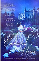 Five Enchanted Roses: A Collection of Beauty and the Beast Stories Kindle Edition