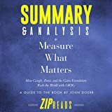 Summary & Analysis of Measure What Matters: How Google, Bono, and the Gates Foundation Rock the World with OKR: A Guide to the Book by John Doerr