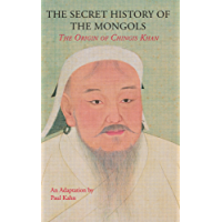 The Secret History of the Mongols: The Origin of Chingis Khan (English Edition)
