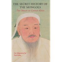 The Secret History of the Mongols: The Origin of Chingis Khan