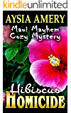 Hibiscus Homicide (Maui Mayhem Cozy Mystery Book 4)