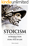 Stoicism: Introduction to The Stoic Way of Life  (Stoicism Series  Book 1)