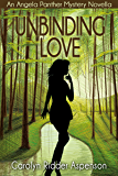 Unbinding Love: An Angela Panther Mystery Novella (The Angela Panther Mystery Series)