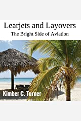 Learjets and Layovers: The Bright Side of Aviation