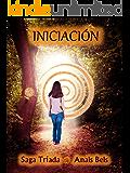 INICIACION: SAGA TRIADA I (Spanish Edition)