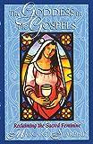 The Goddess in the Gospels: Reclaiming the Sacred