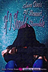 If I Should Stumble (Tork and Adam Book 3)