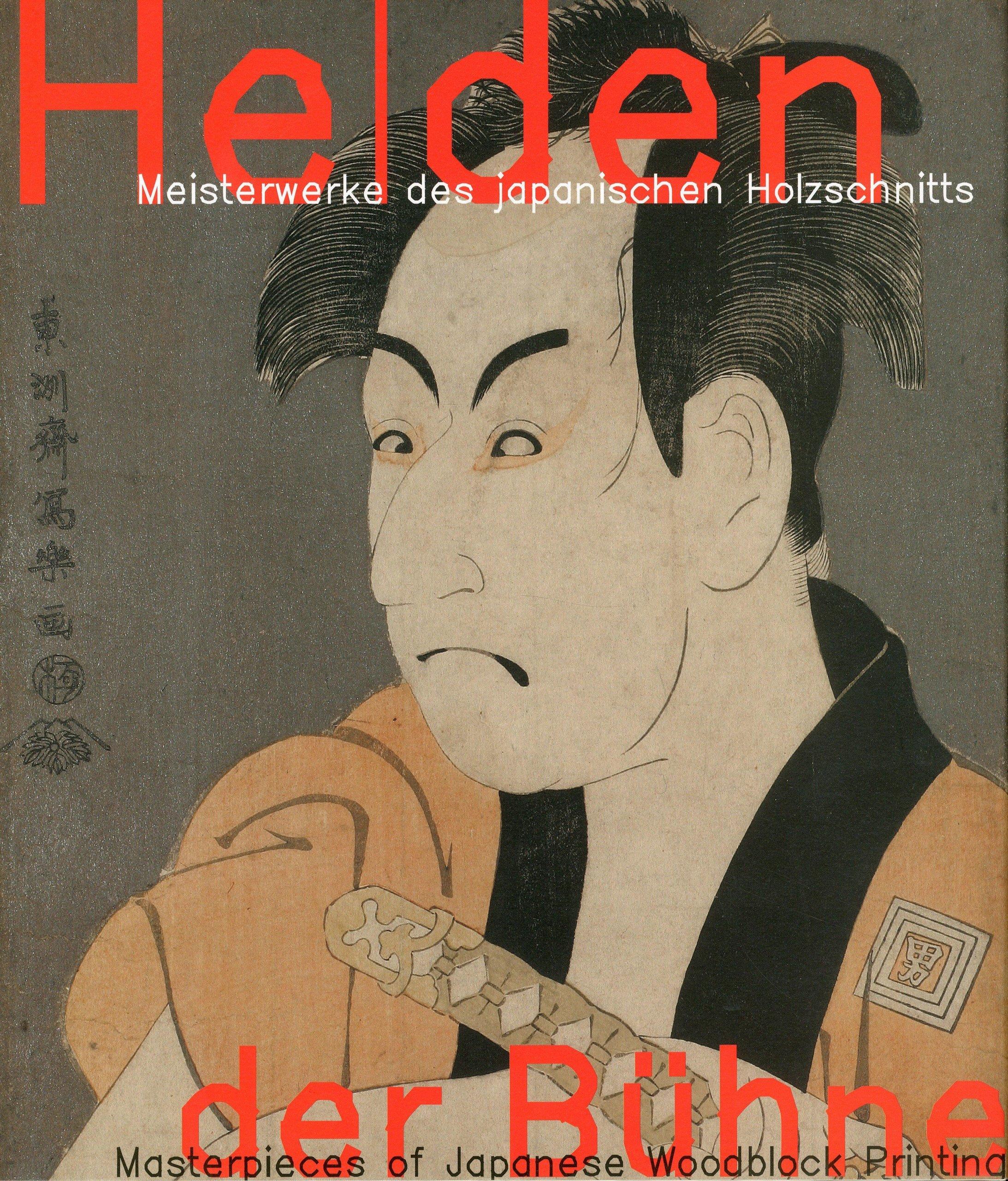 Helden der Bühne und Schönheiten der Nacht: Meisterwerke des japanischen Holzschnitts aus den Sammlungen Otto Riese und Johann Georg Geyger