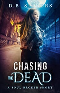 Chasing the Dead (Soul Broker Book 0)