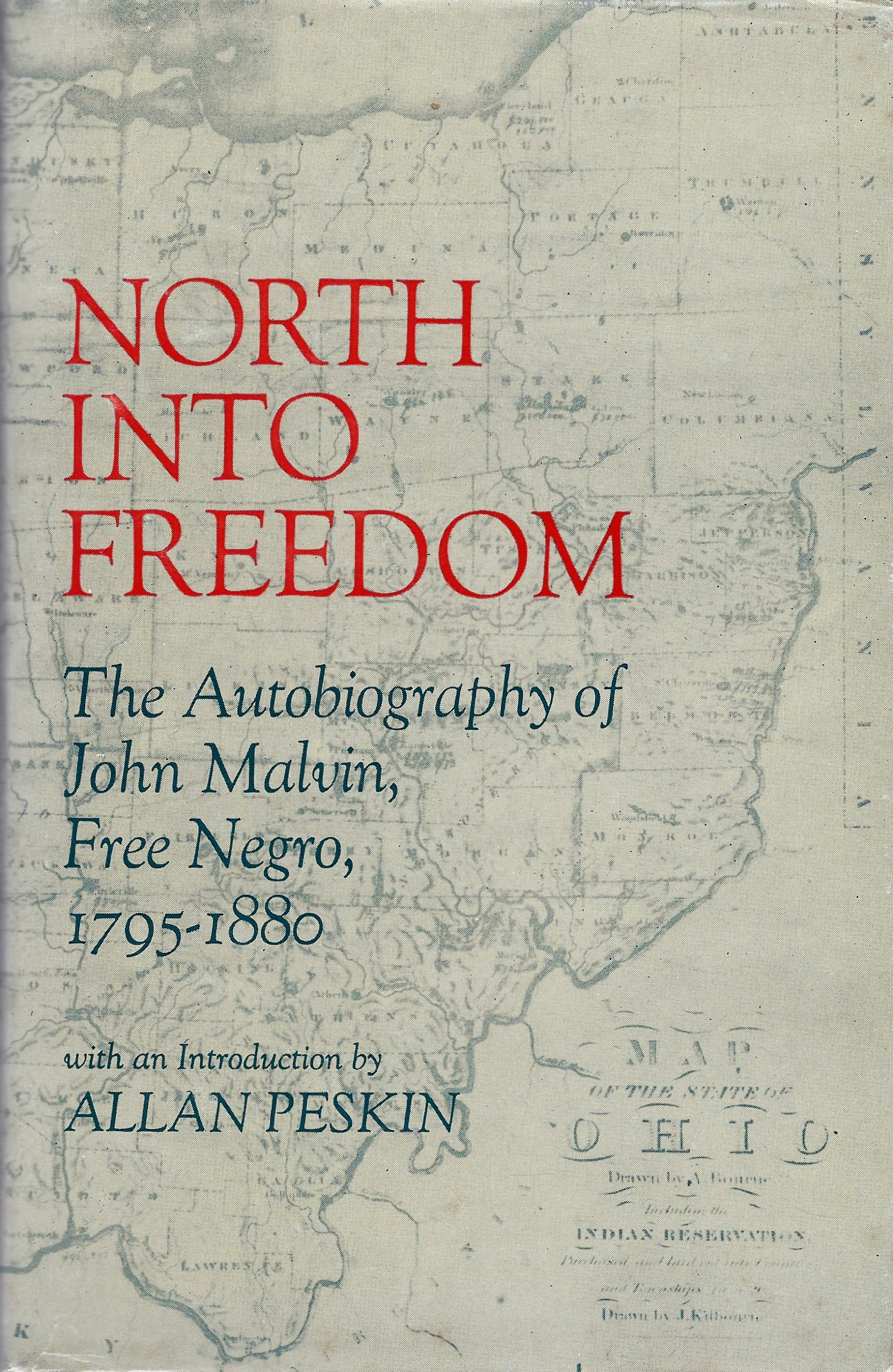 North Into Freedom: The Autobiography of John Malvin, Free Negro, 1795-1880