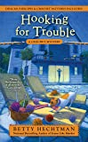 Hooking for Trouble (A Crochet Mystery)