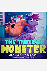 The Tantrum Monster: (Childrens books about Anger, Picture Books, Preschool Books, Ages 3 5, Baby Books, Kids Books, Kindergarten Books) (Emotions & Feelings Book 4) Kindle Edition
