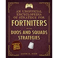 An Unofficial Encyclopedia of Strategy for Fortniters: Duos and Squads Strategies (Encyclopedia for Fortniters)