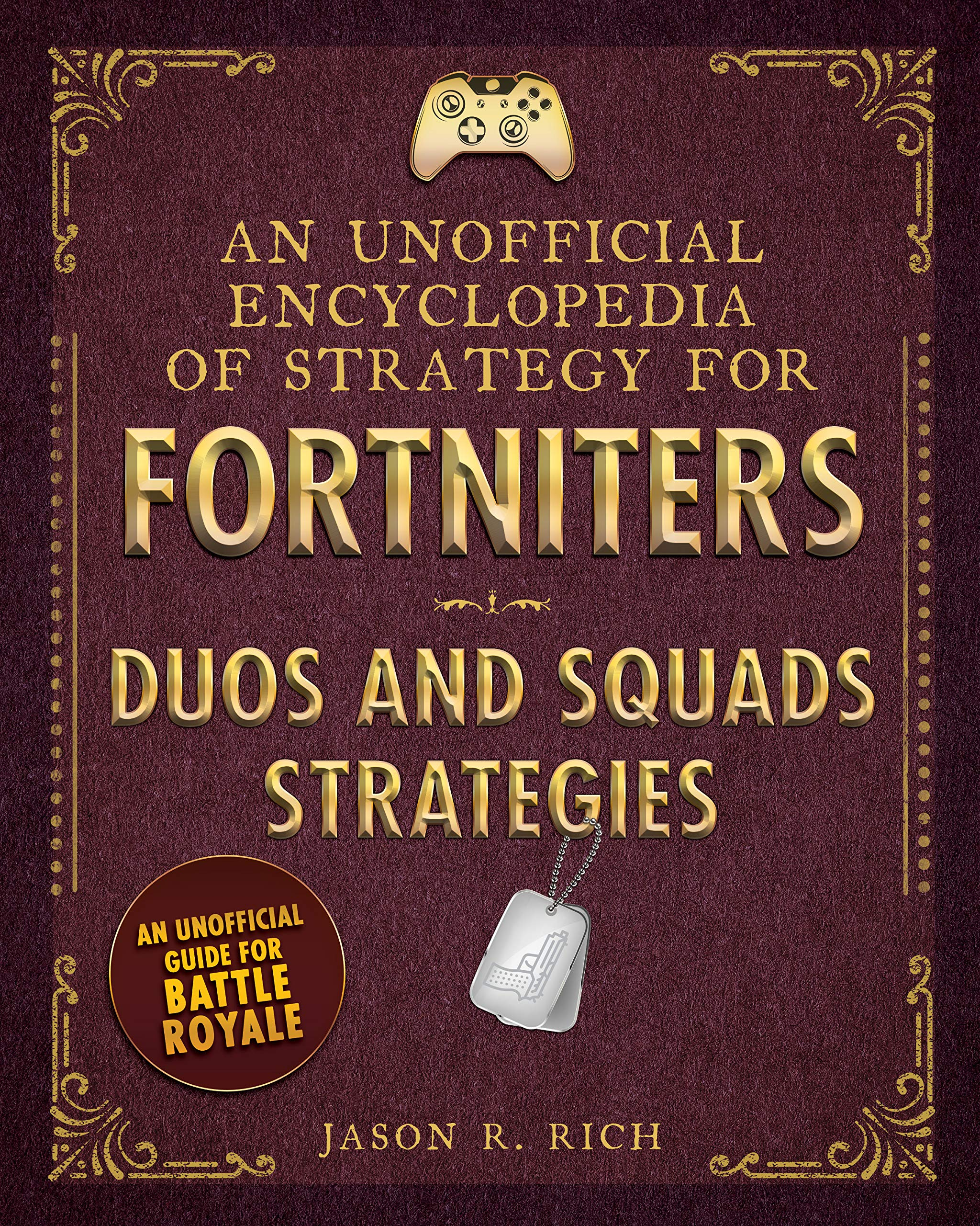 Read Online An Unofficial Encyclopedia of Strategy for Fortniters: Duos and Squads Strategies (Encyclopedia for Fortniters) PDF