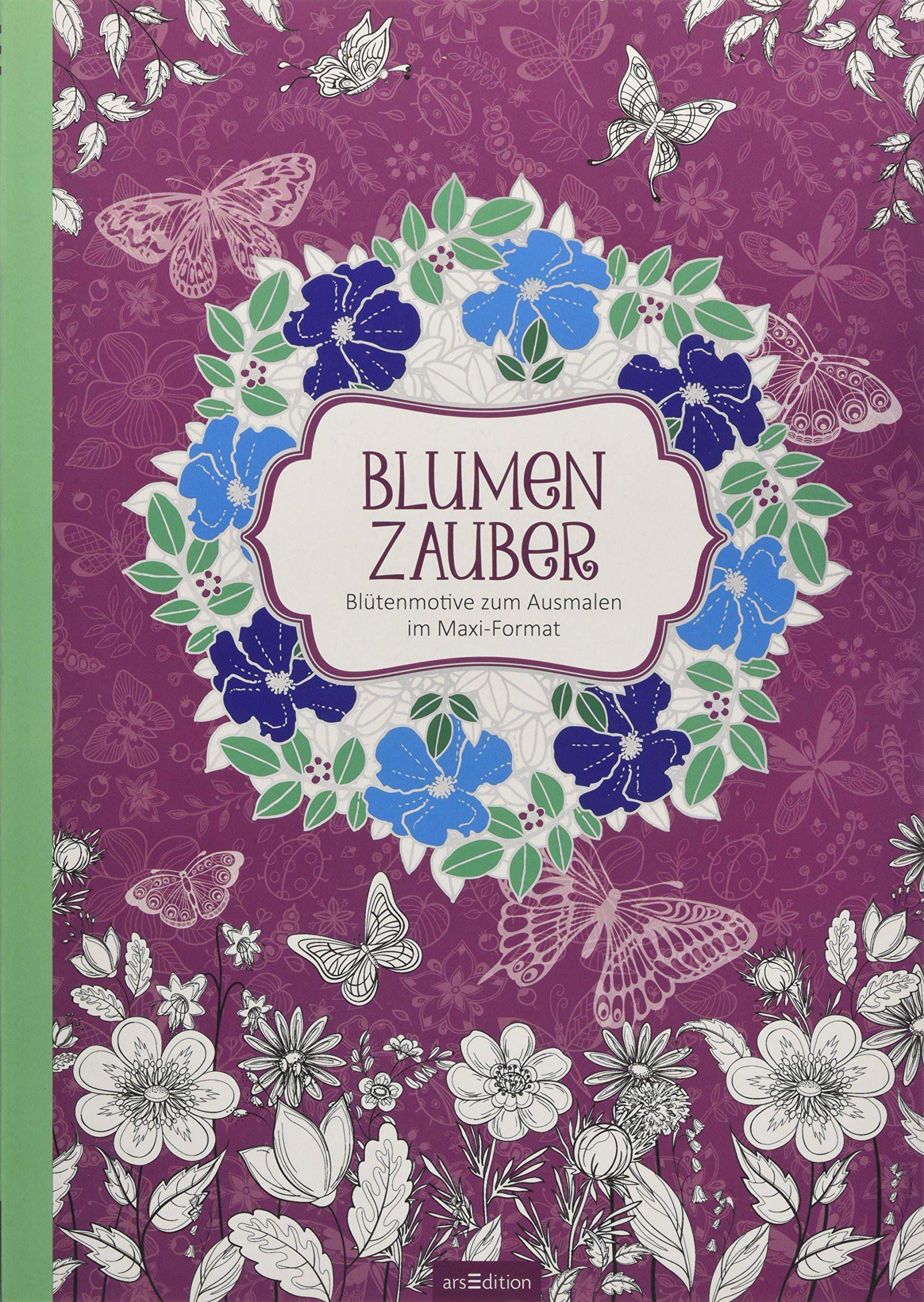 Blumenzauber: Blütenmotive zum Ausmalen im Maxi-Format (Malprodukte für Erwachsene)