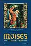 Moisés I: O Vidente Do Sinai: Volume 1