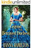 The Legend of the Betrayed Duchess: A Historical Regency Romance Novel (English Edition)