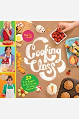 Cooking Class: 57 Fun Recipes Kids Will Love to Make (and Eat!) Kindle Edition