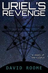 Uriel's Revenge: A Sci-fi Horror Novel (The Cliptic Book 1) Kindle Edition