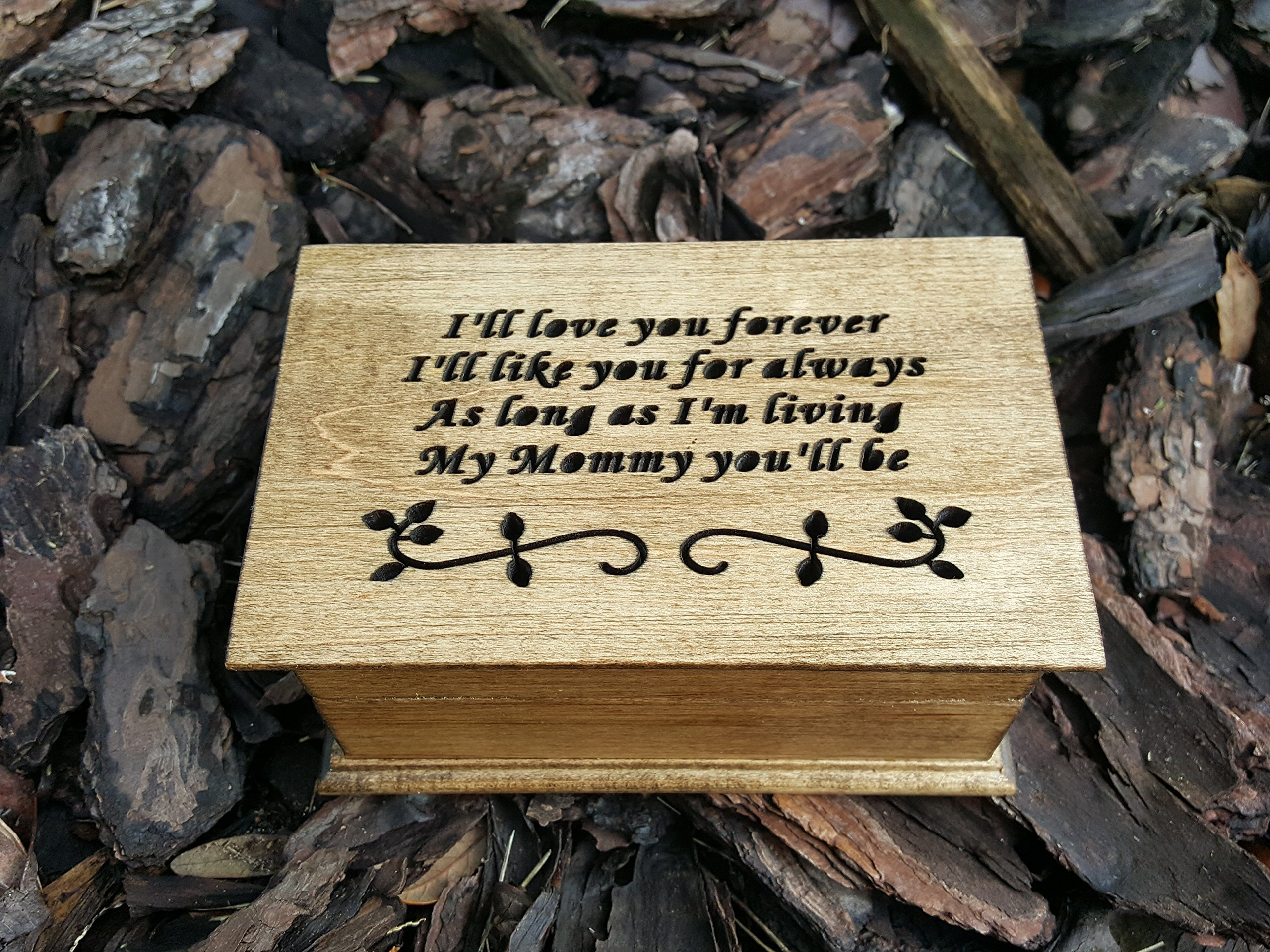 Custom Engraved wooden musical jewelry box with I'll love you forever, I'll like you for always As long as I'm living My Mommy you'll be, wedding gift for Mom