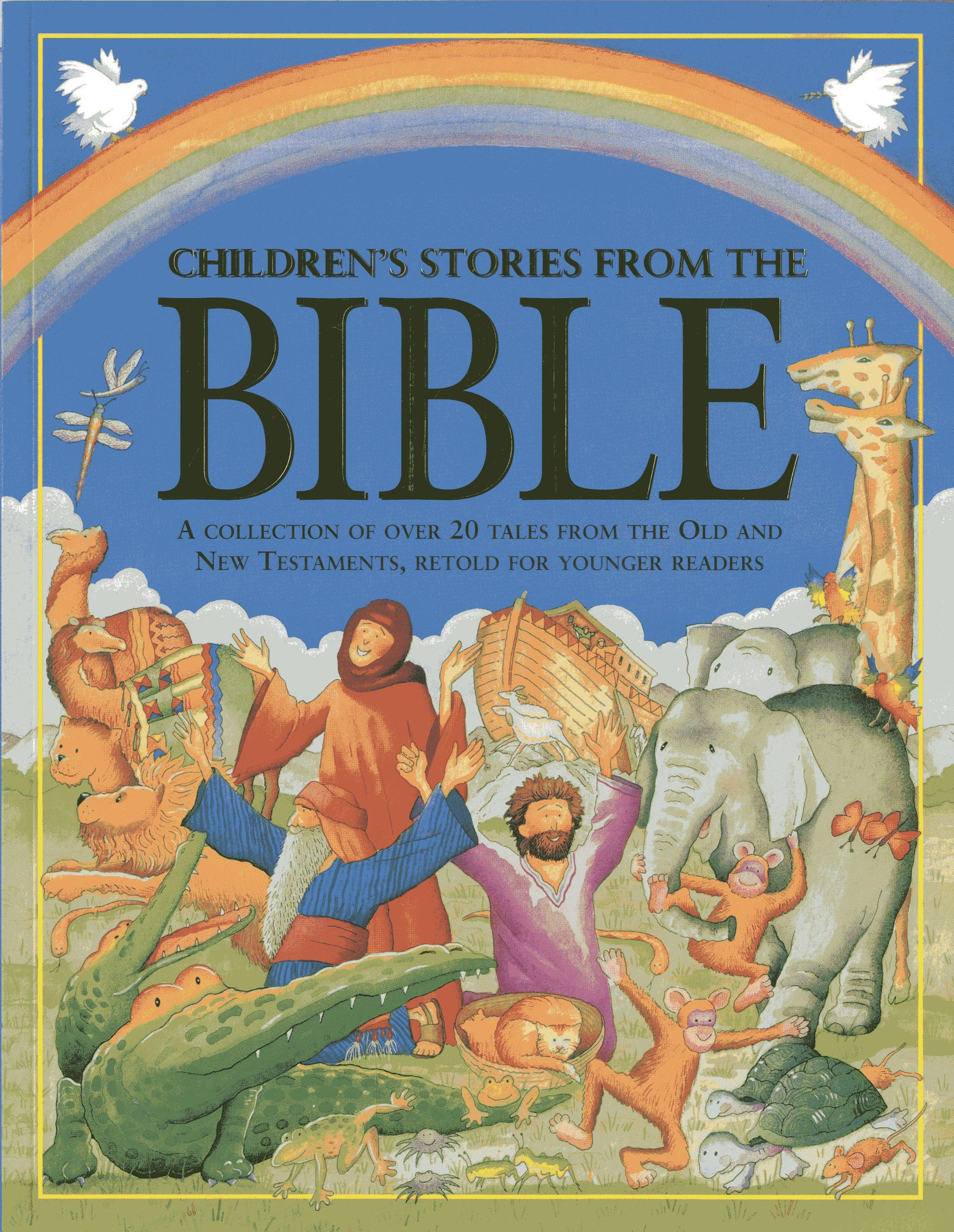 Read Online Children's Stories From The Bible: A collection of over 20 tales from the Old and New Testaments, retold for younger readers pdf