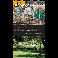 La Morsure du silence: Un polar rock (Meurtres en Limousin t. 3) (French Edition)