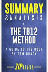 Summary & Analysis of The TB12 Method: A Guide to the Book by Tom Brady Kindle Edition