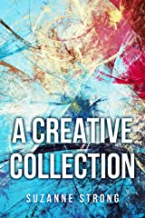A Creative Collection: of Short Stories & Poetry Kindle Edition
