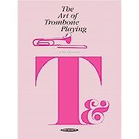 The Art of Trombone Playing