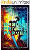 Ground Private Parvel: The Known Worlds Saga