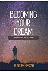 BECOMING YOUR DREAM: TOMORROW'S STAR Kindle Edition