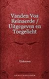 Vanden Vos Reinaerde / Uitgegeven en Toegelicht