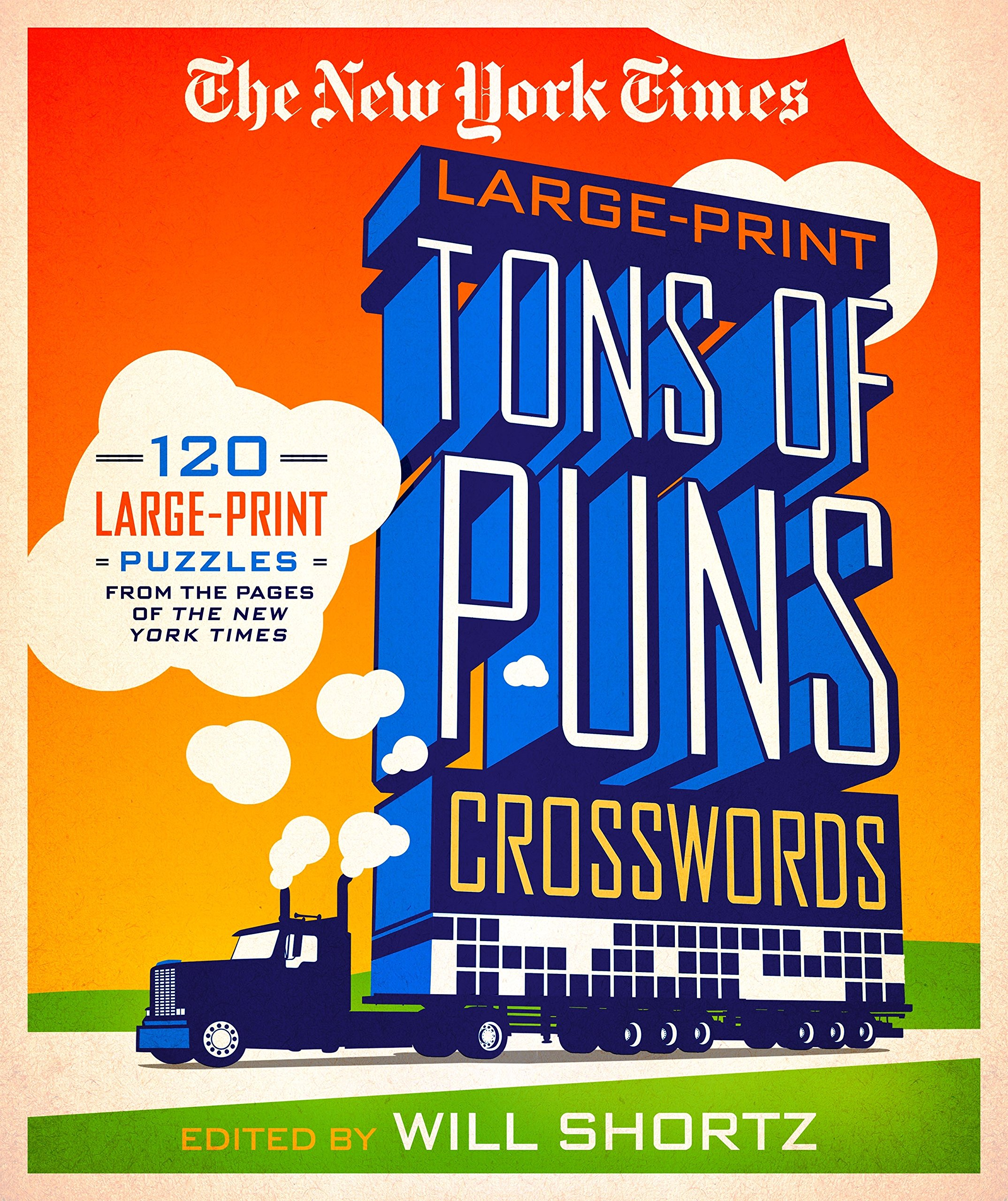 Download The New York Times Large-Print Tons of Puns Crosswords: 120 Large-Print Puzzles from the Pages of the New York Times pdf epub